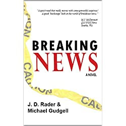Breaking News: A Novel