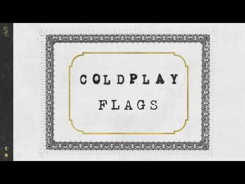 Coldplay - Flags (Official audio) - Song Lyrics