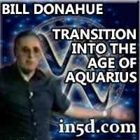 Bill Donahue - Surviving theTransition Into the Age of Aquarius | in5d.com