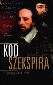 """""""... historia, która aż krzyczy, by ją opowiedzieć"""" - """"Kod Szekspira"""" Virginii Fellows"""