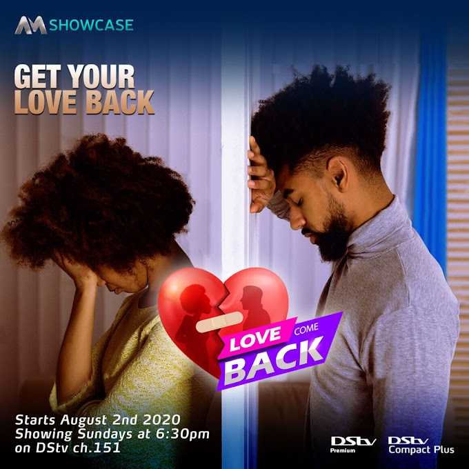 Love Come Back, The New Reality Show To Launch On Africa Magic