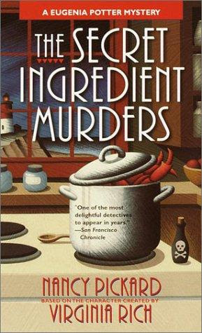 book cover of   The Secret Ingredient Murders    (Eugenia Potter, book 6)  by  Nancy Pickard