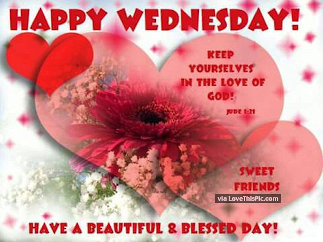 Happy Wednesday Have A Beautiful Blessed Day Pictures Photos And
