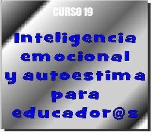 Curso Inteligencia emocional y autoestima para educadores - Cursos educacion | Cursos educacion, trabajo social, integracion social | Scoop.it