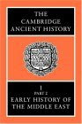 The Cambridge Ancient History, Vol 1, Part 2: Early History of the Middle East
