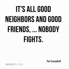 Good Neighbors Quotes Page 1 Quotehd