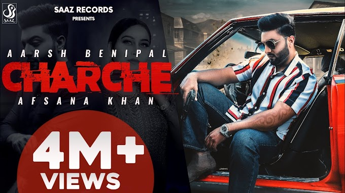 CHARCHE LYRICS – AARSH BENIPAL