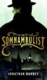 The Somnambulist, by Jonathan Barnes