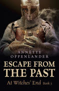 Title: Escape from the Past: At Witches' End (Book 3), Author: Annette Oppenlander