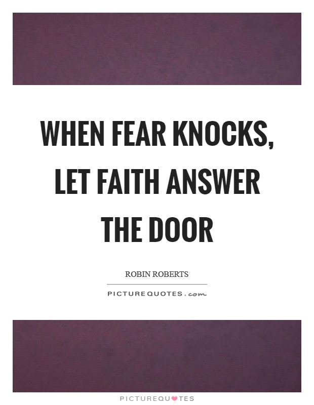 When Fear Knocks Let Faith Answer The Door Picture Quotes