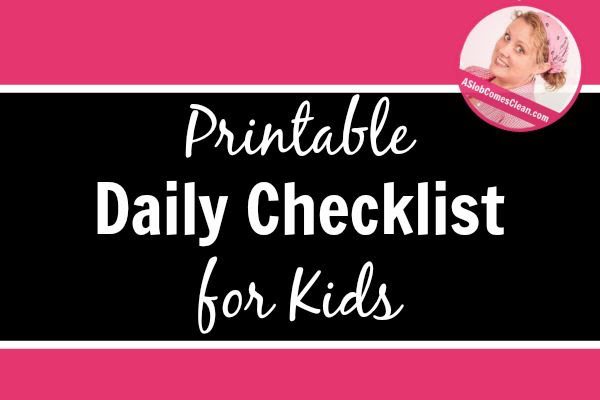 Daily Checklist/Chore Chart for Kids - Now With a Printable ...