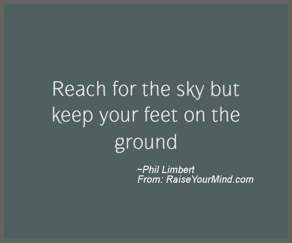 Motivational Inspirational Quotes Reach For The Sky But Keep