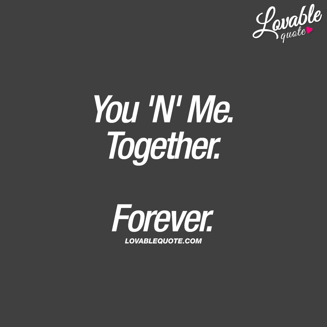 Lovable You And Me Quotes Great Love Quotes For You