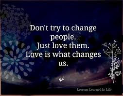 love changes us