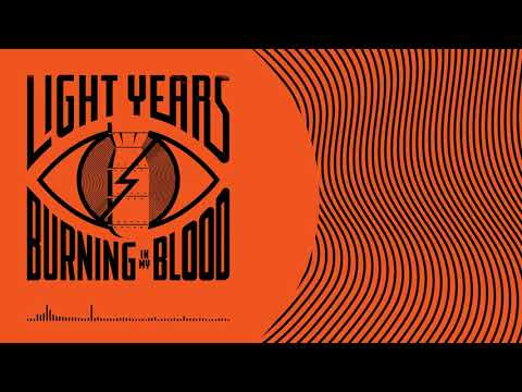 "Light Years Releases New Song ""Burning In My Blood"""