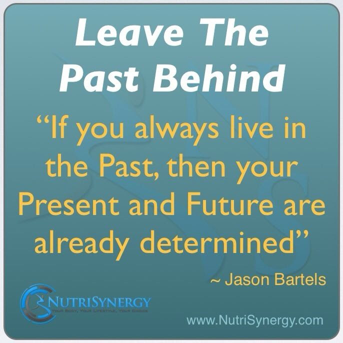 Quotes About Leaving Your Past Behind 15 Quotes