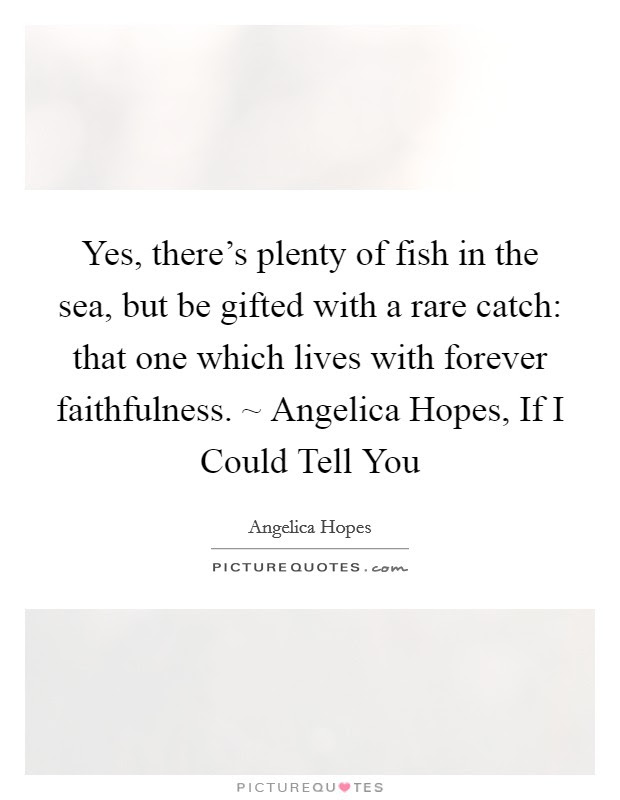 Fish In The Sea Quotes Sayings Fish In The Sea Picture Quotes