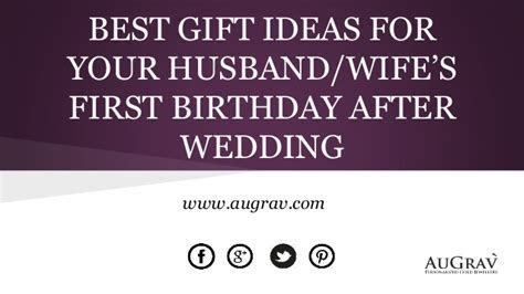 Best gift ideas for your husband wife?s first birthday
