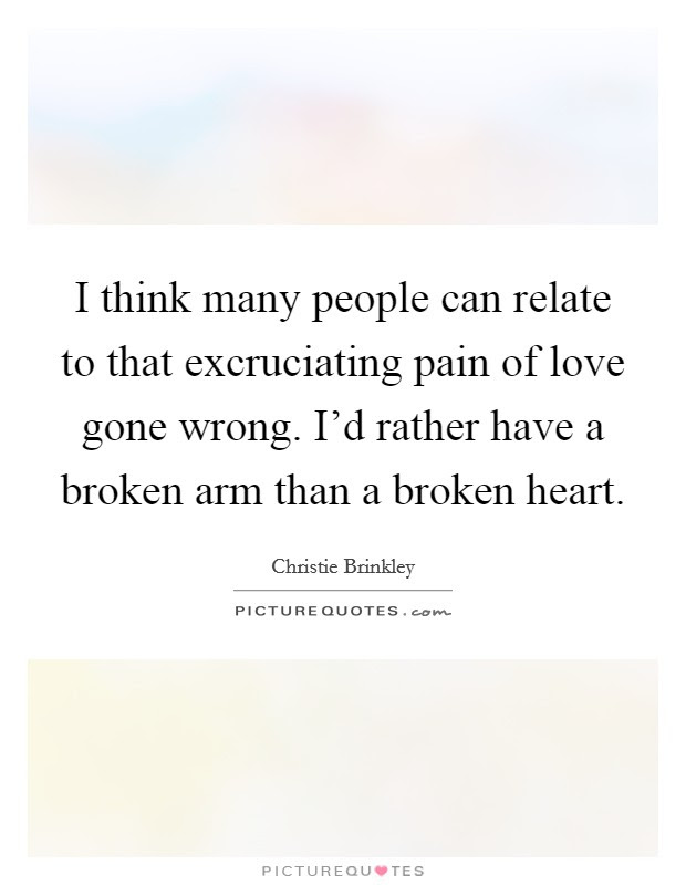 I Think Many People Can Relate To That Excruciating Pain Of Love
