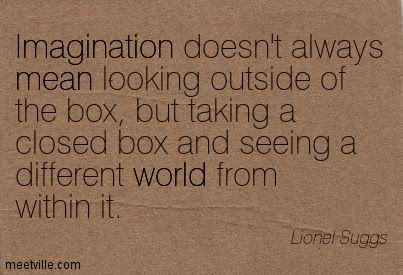 Think Outside The Box Imagination Quote Quotespicturescom