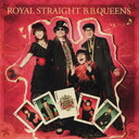 Royal Straight / B.B. Queens