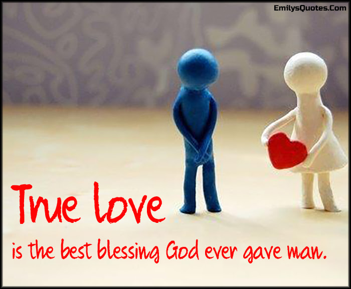 True Love Is The Best Blessing God Ever Gave Man Popular