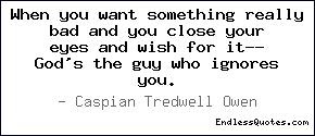 Quotes About Wanting Something Very Badly 14 Quotes