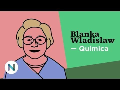 A pioneira nos estudos e no ensino da química no país: Blanka Wladislaw