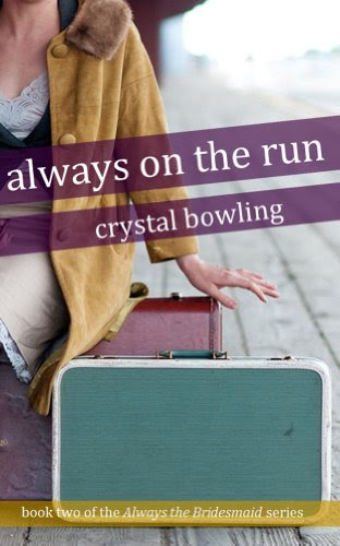 Always on the Run (Always the Bridesmaid) by Crystal Bowling