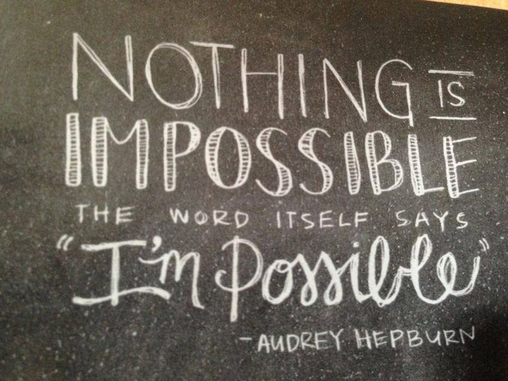 Quotes About Nothing Is Impossible 184 Quotes