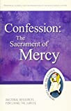 Confession: The Sacrament of Mercy Pastoral Resources for Living the Jubilee (Jubilee Year of Mercy)