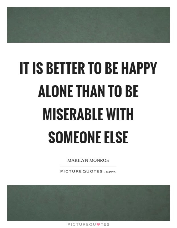 Fresh Better To Be Alone And Happy Quotes