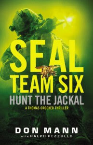 SEAL Team Six: Hunt the Jackal - Don Mann, Ralph Pezzullo