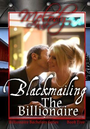 Blackmailing the Billionaire (Billionaire Bachelors, #5)