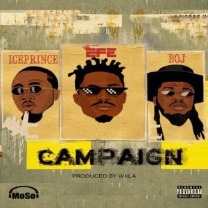 Download Music Mp3:- Efe Ft Ice Prince, And BOJ – Campaign