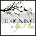 Designing A Life I Love