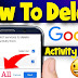 How to delete all google activity/delete google search history🔘2020