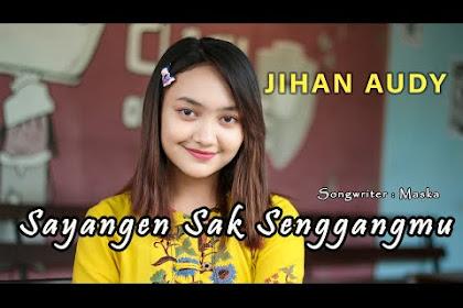 Lirik lagu Jihan Audy - Sayangen Sak Senggangmu