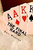 The Final Hand by Eric Webster