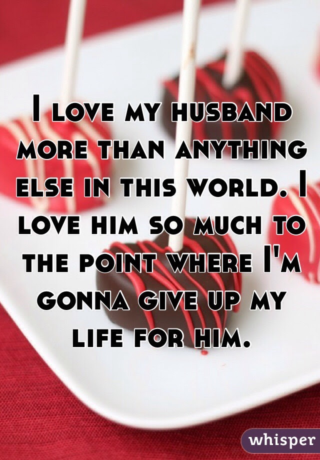 How To Love Your Husband For Better Or Worse And Everything In