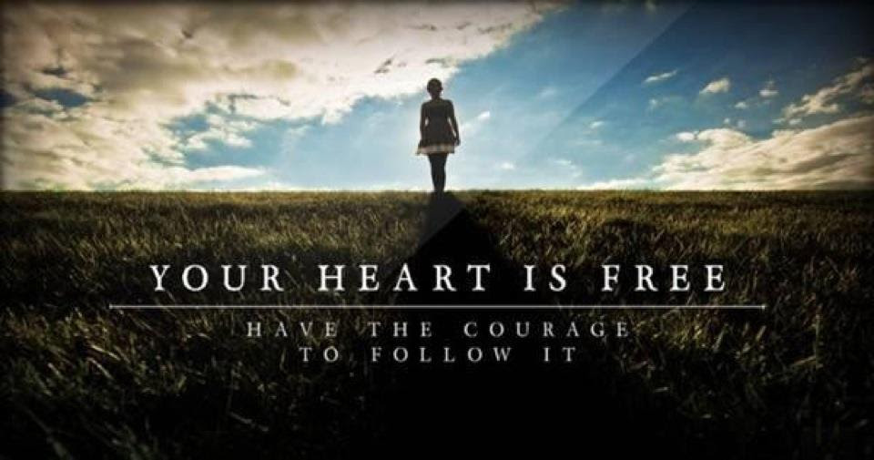 Your Heart Is Free Have The Courage To Follow It Movie Quotes