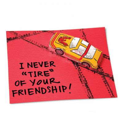 "I Will Never ""Tire"" of Your Friendship, Valentine"