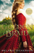 Title: The Golden Braid, Author: Melanie Dickerson