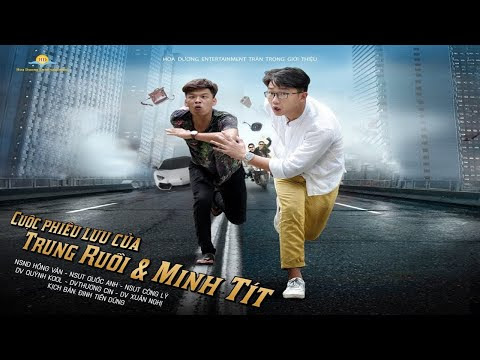 Cuộc phiêu lưu của Trung Ruồi Và Minh Tít - Bản Full HD Không Che - Hài tết mới nhất 2018