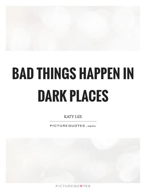 Why Do Bad Things Happen Quotes