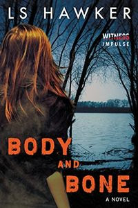 Body and Bone by L. S. Hawker