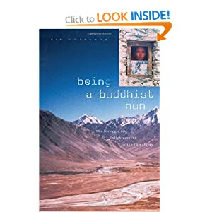 Being a Buddhist Nun: the Struggle for Enlightenment in the Himalayas by Tsultrum Allione