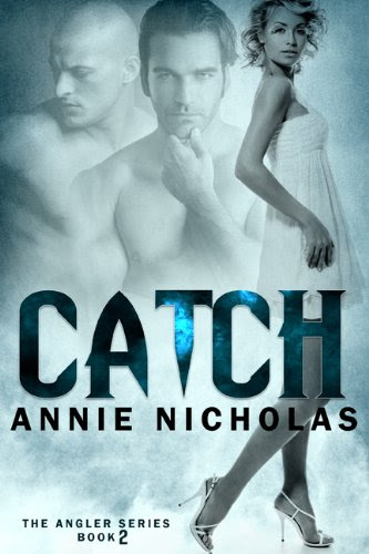 CATCH (Angler book 2) by Annie Nicholas