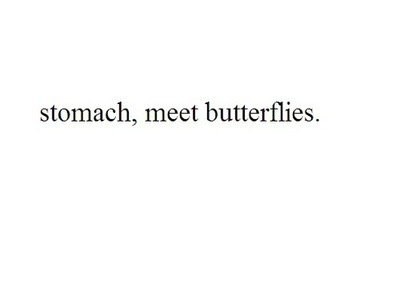 Butterfly In My Stomach Quote Butterflies In My Stomach Quotes