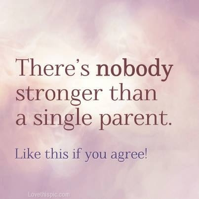 Quotes About Being A Single Parent 27 Quotes